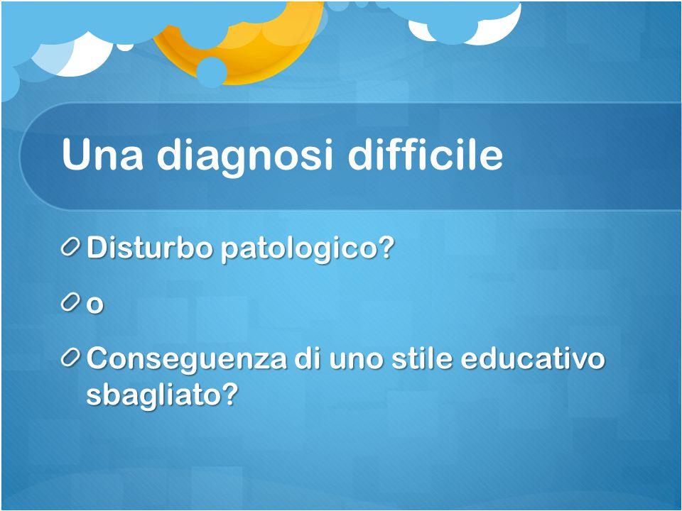 Una diagnosi difficile