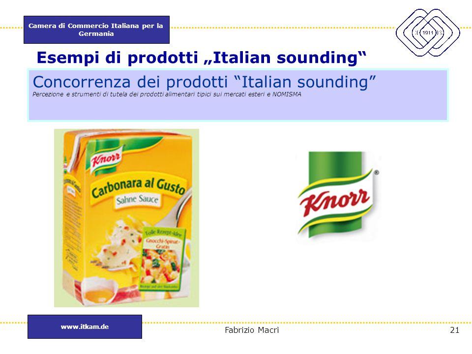 Esempio di prodotto cui è stata data una denominazione italiana.