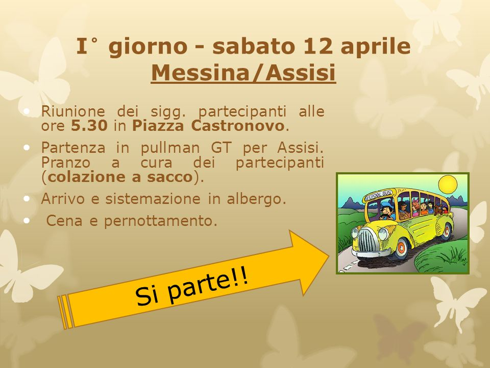 I° giorno - sabato 12 aprile Messina/Assisi