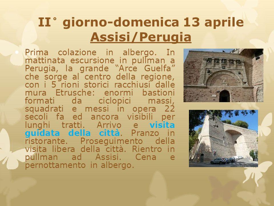 II° giorno-domenica 13 aprile Assisi/Perugia