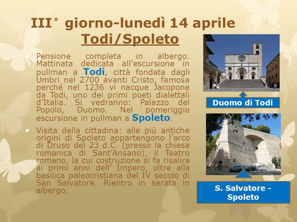 III° giorno-lunedì 14 aprile Todi/Spoleto