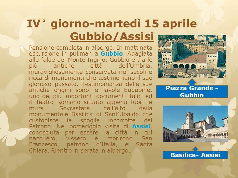 IV° giorno-martedì 15 aprile Gubbio/Assisi