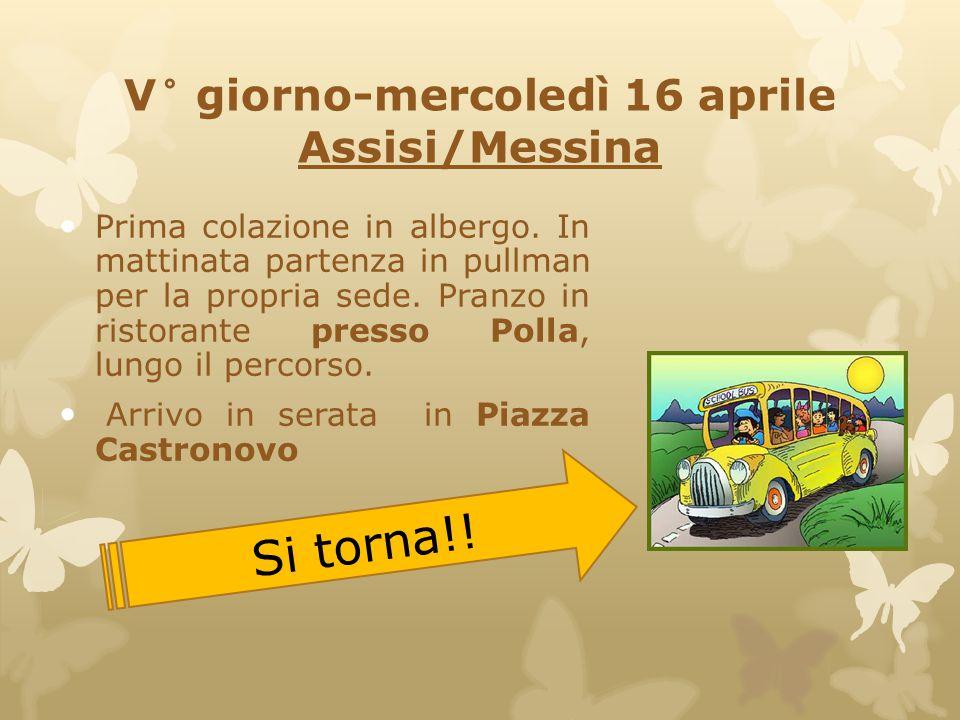 V° giorno-mercoledì 16 aprile Assisi/Messina