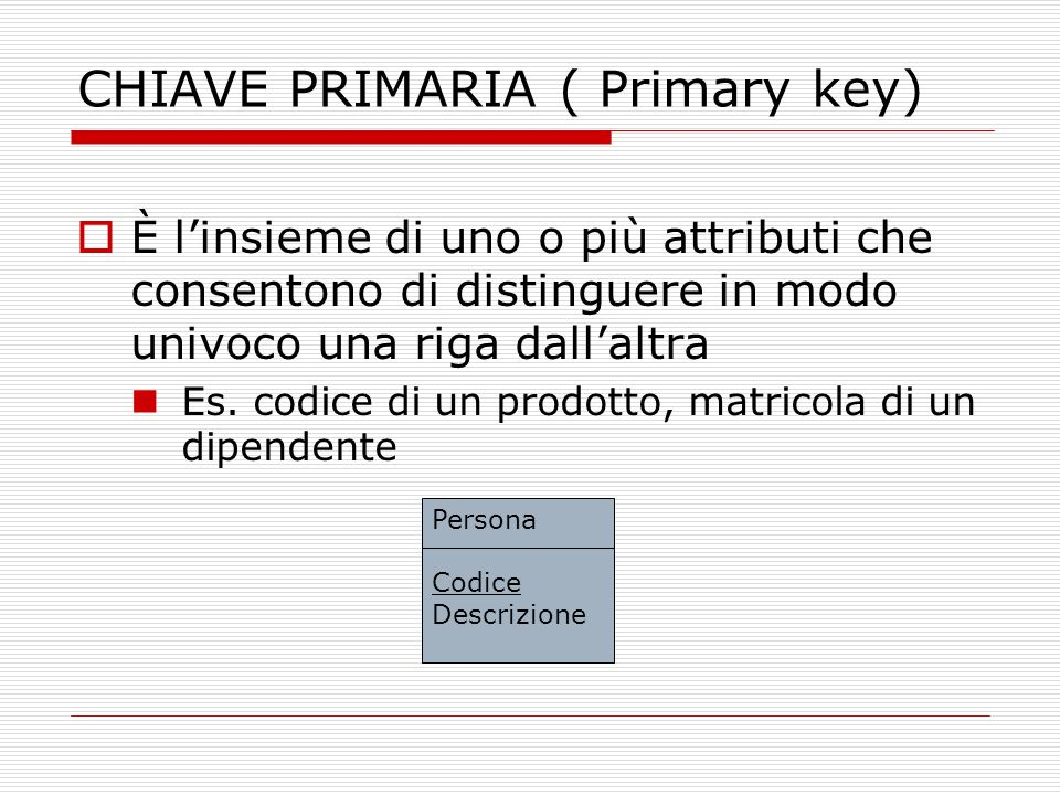 CHIAVE PRIMARIA ( Primary key)