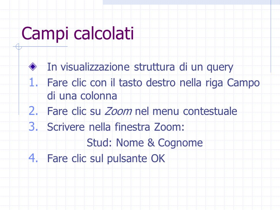 Campi calcolati In visualizzazione struttura di un query