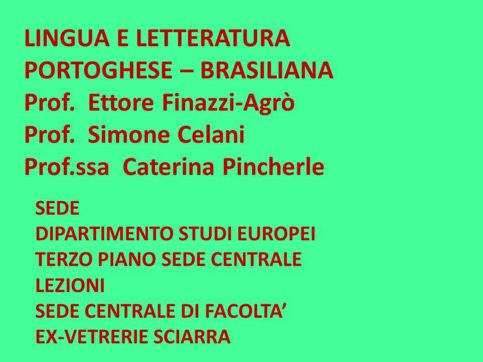 PORTOGHESE – BRASILIANA Prof. Ettore Finazzi-Agrò Prof. Simone Celani