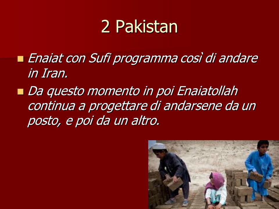 2 Pakistan Enaiat con Sufi programma così di andare in Iran.