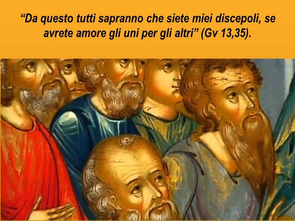 Da questo tutti sapranno che siete miei discepoli, se avrete amore gli uni per gli altri (Gv 13,35).