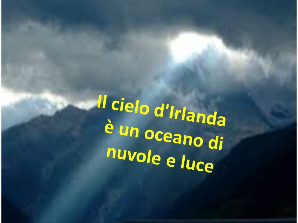 Il cielo d Irlanda è un oceano di nuvole e luce