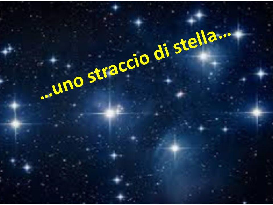 …uno straccio di stella…
