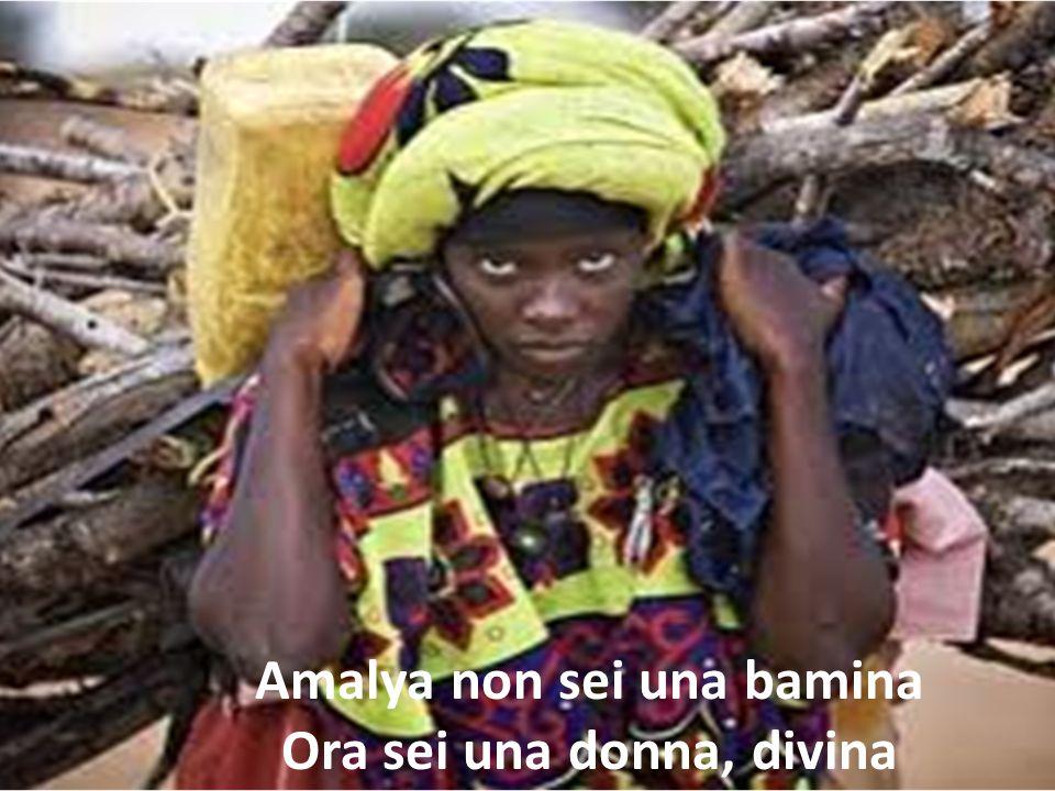 Amalya non sei una bamina Ora sei una donna, divina