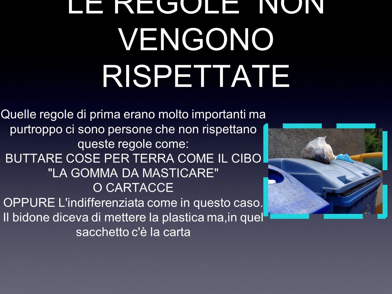 LE REGOLE NON VENGONO RISPETTATE