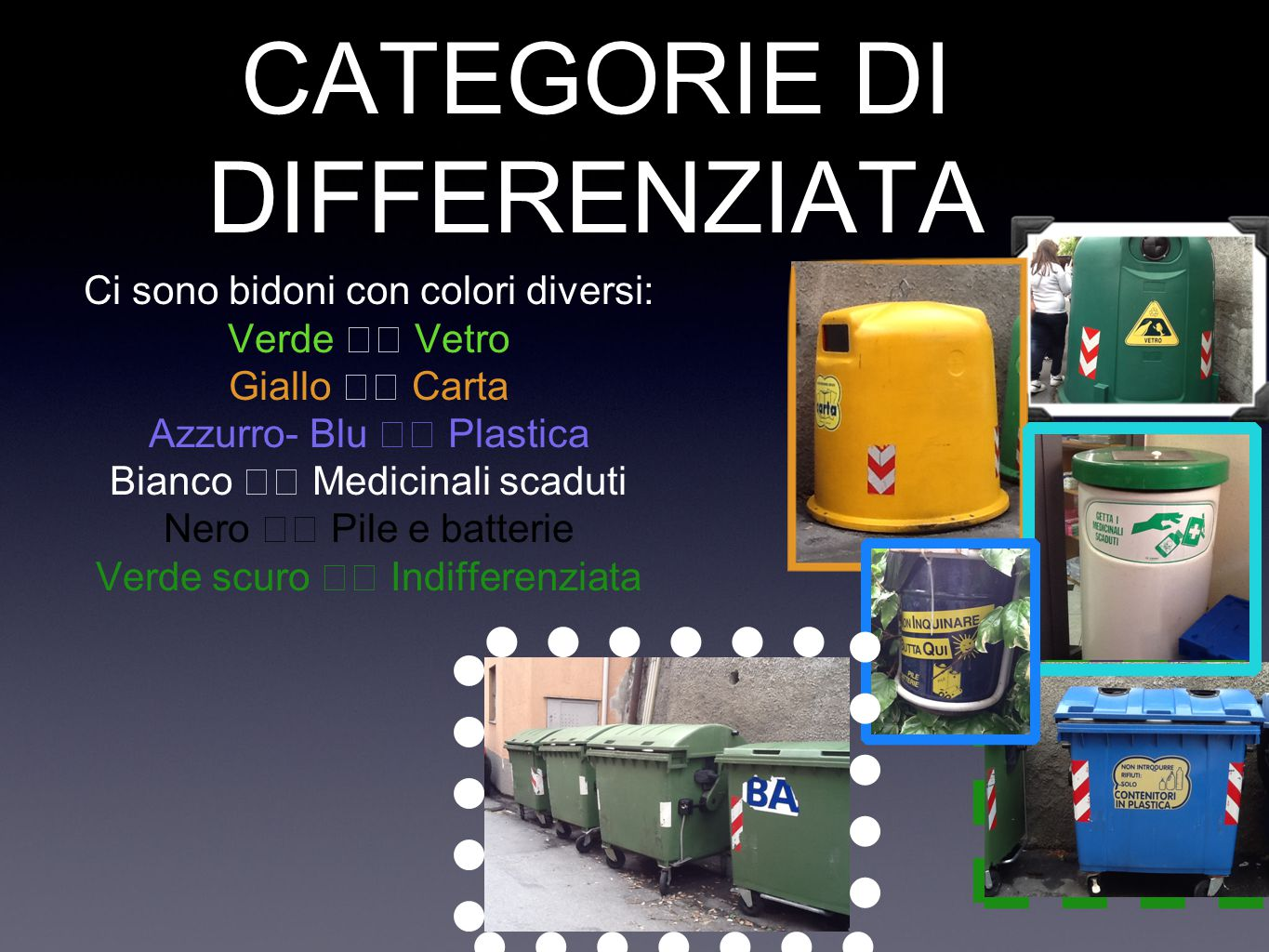 DIVERSE CATEGORIE DI DIFFERENZIATA