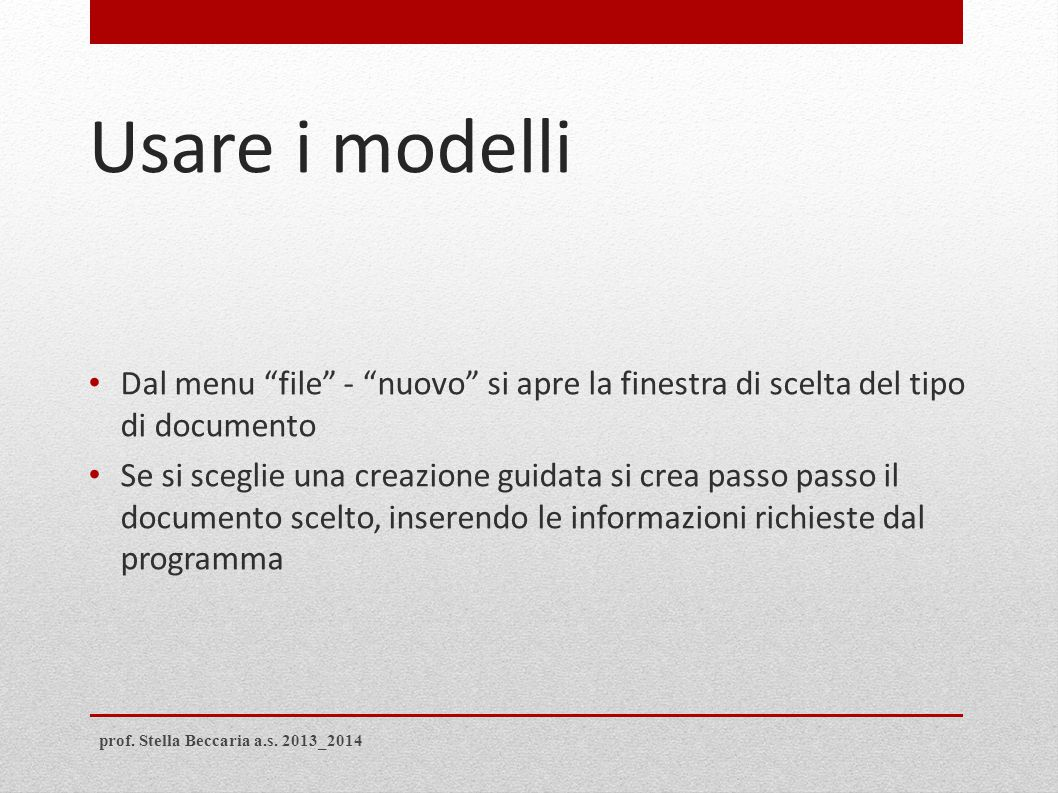 Usare i modelli Dal menu file - nuovo si apre la finestra di scelta del tipo di documento.