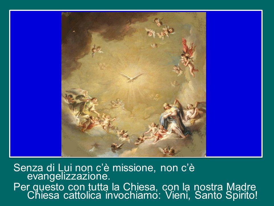 Senza di Lui non c'è missione, non c'è evangelizzazione
