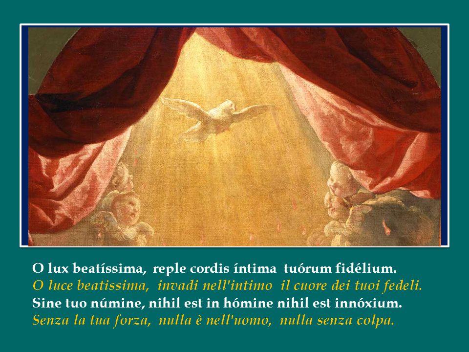 O lux beatíssima, reple cordis íntima tuórum fidélium