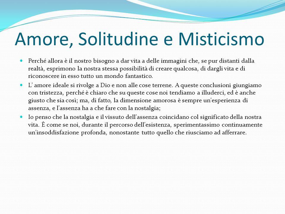 Amore, Solitudine e Misticismo