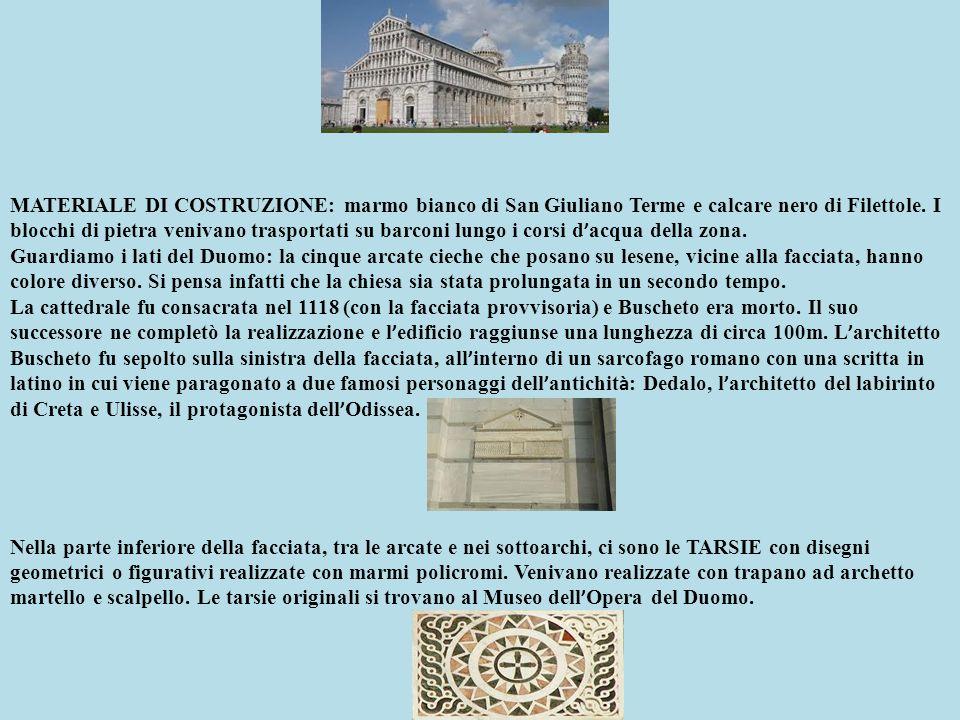 MATERIALE DI COSTRUZIONE: marmo bianco di San Giuliano Terme e calcare nero di Filettole. I blocchi di pietra venivano trasportati su barconi lungo i corsi d'acqua della zona.