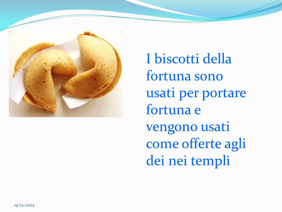 I biscotti della fortuna sono usati per portare fortuna e vengono usati come offerte agli dei nei templi