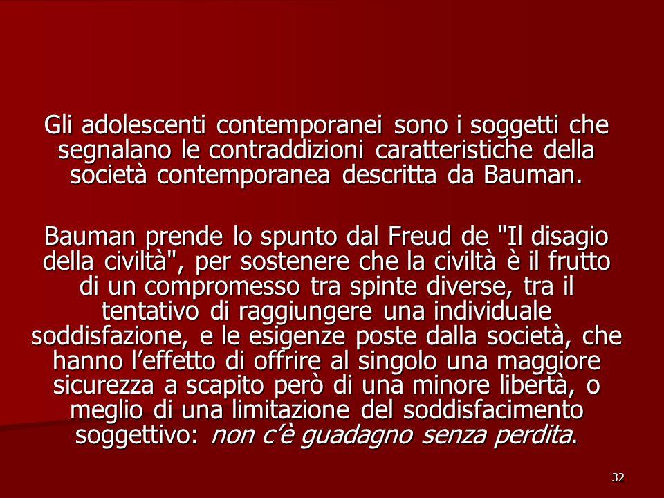 Gli adolescenti contemporanei sono i soggetti che segnalano le contraddizioni caratteristiche della società contemporanea descritta da Bauman.