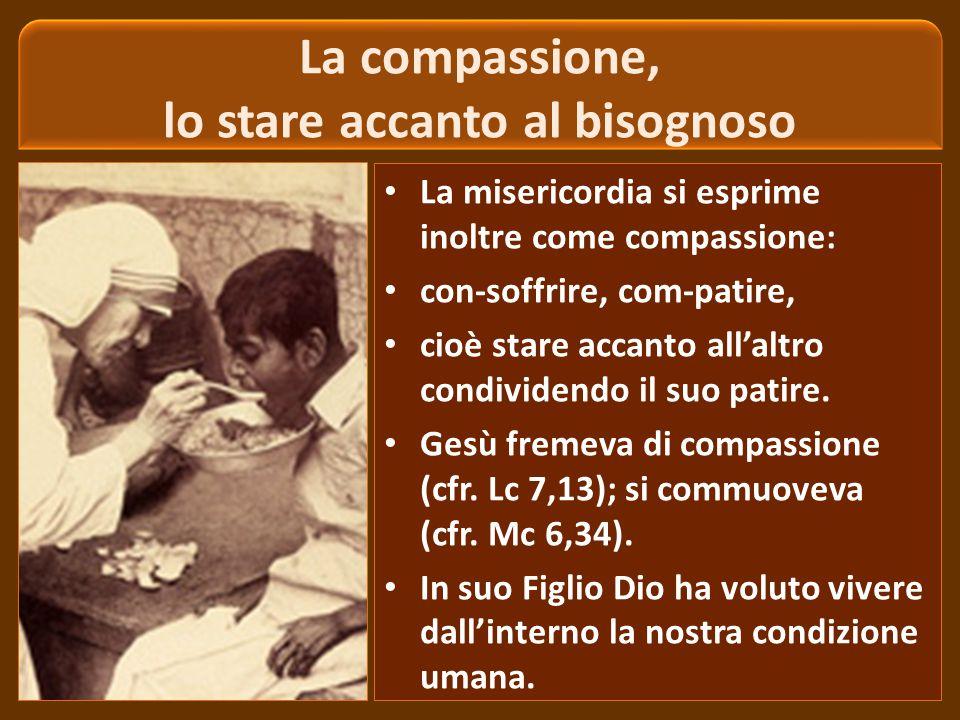 La compassione, lo stare accanto al bisognoso