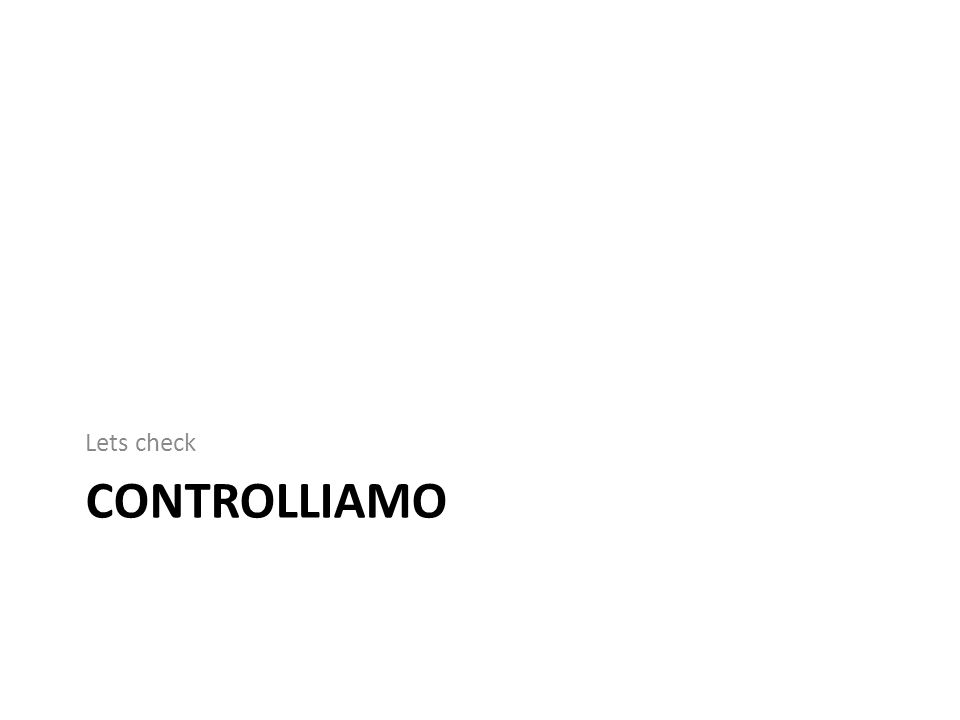 Lets check CONTROLLIAMO