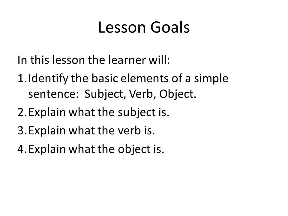 Lesson Goals In this lesson the learner will: