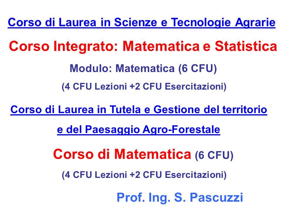 Corso di Matematica (6 CFU) (4 CFU Lezioni +2 CFU Esercitazioni)