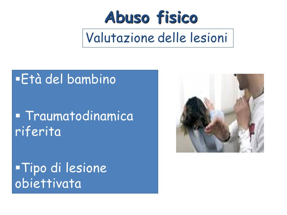 Abuso fisico Valutazione delle lesioni Età del bambino