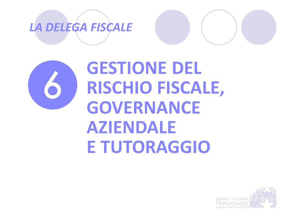 GESTIONE DEL RISCHIO FISCALE, GOVERNANCE AZIENDALE E TUTORAGGIO