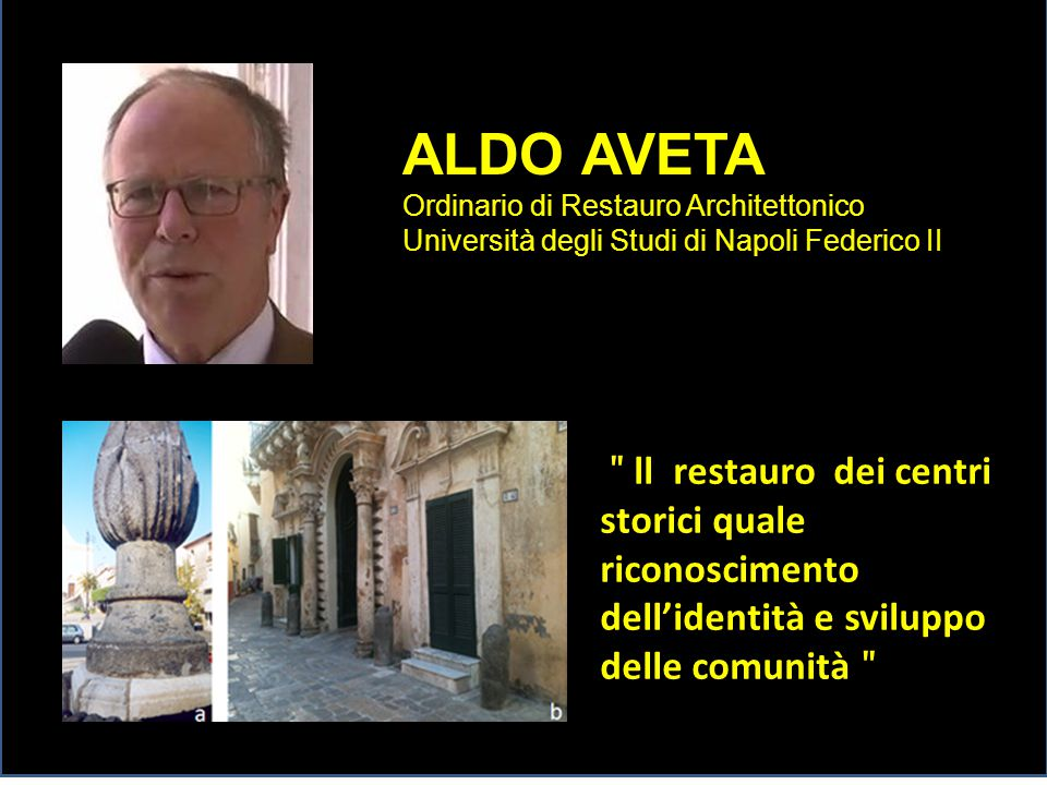 ALDO AVETA Ordinario di Restauro Architettonico. Università degli Studi di Napoli Federico II.