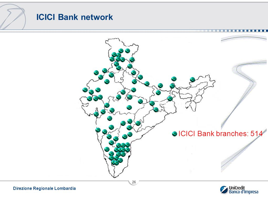 ICICI Bank network ICICI Bank branches: 514