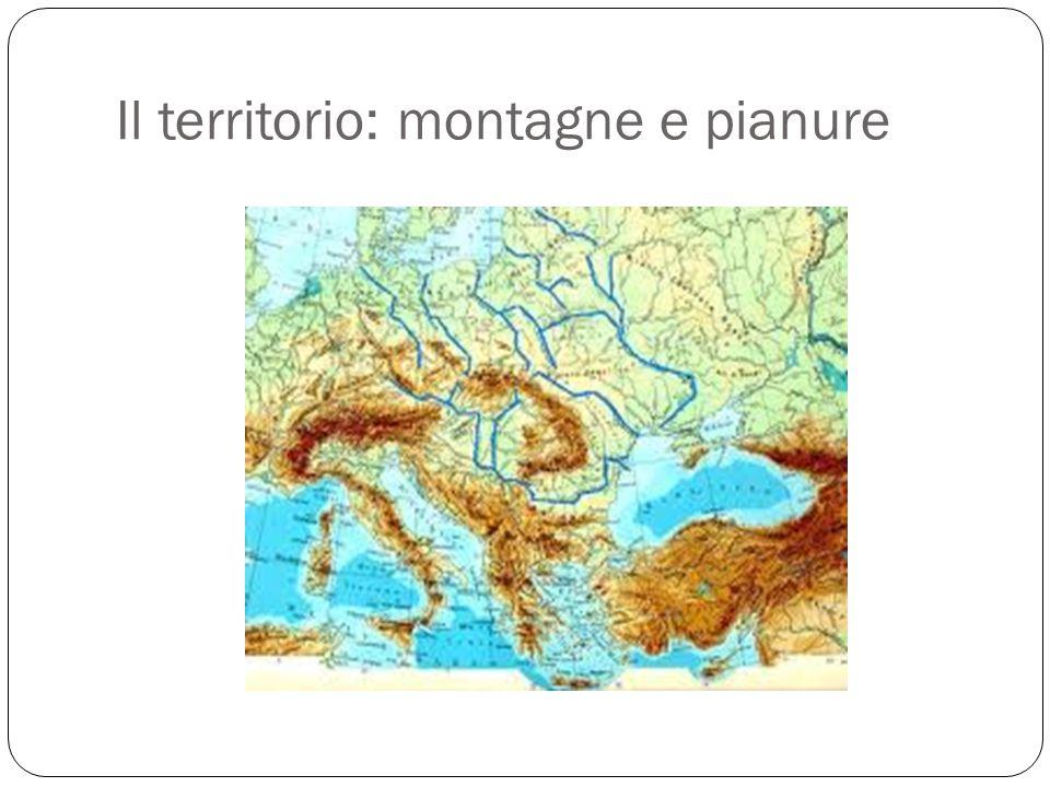 Il territorio: montagne e pianure