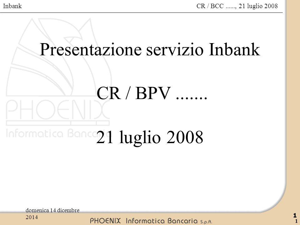 Presentazione servizio Inbank CR / BPV ....... 21 luglio 2008