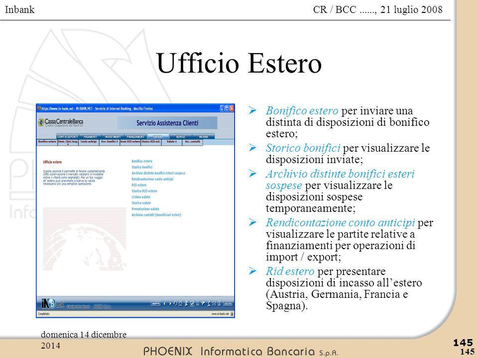 Ufficio Estero Bonifico estero per inviare una distinta di disposizioni di bonifico estero;