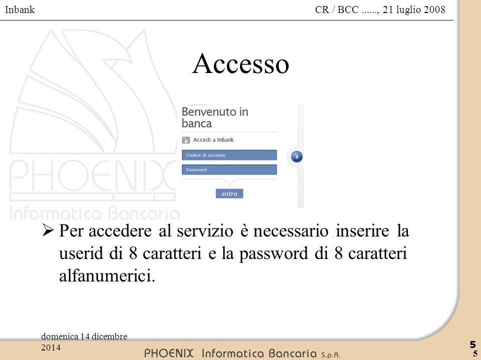 Accesso Per accedere al servizio è necessario inserire la userid di 8 caratteri e la password di 8 caratteri alfanumerici.