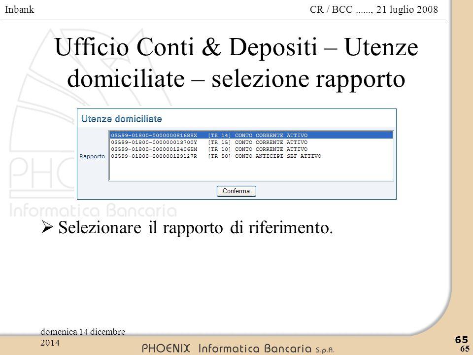 Ufficio Conti & Depositi – Utenze domiciliate – selezione rapporto