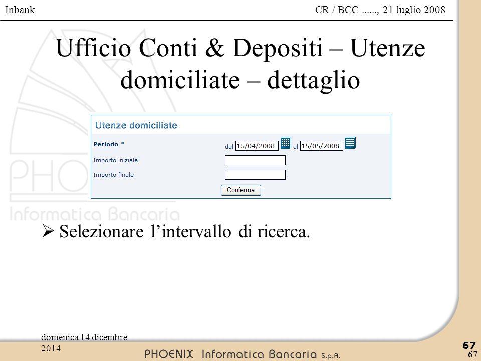Ufficio Conti & Depositi – Utenze domiciliate – dettaglio