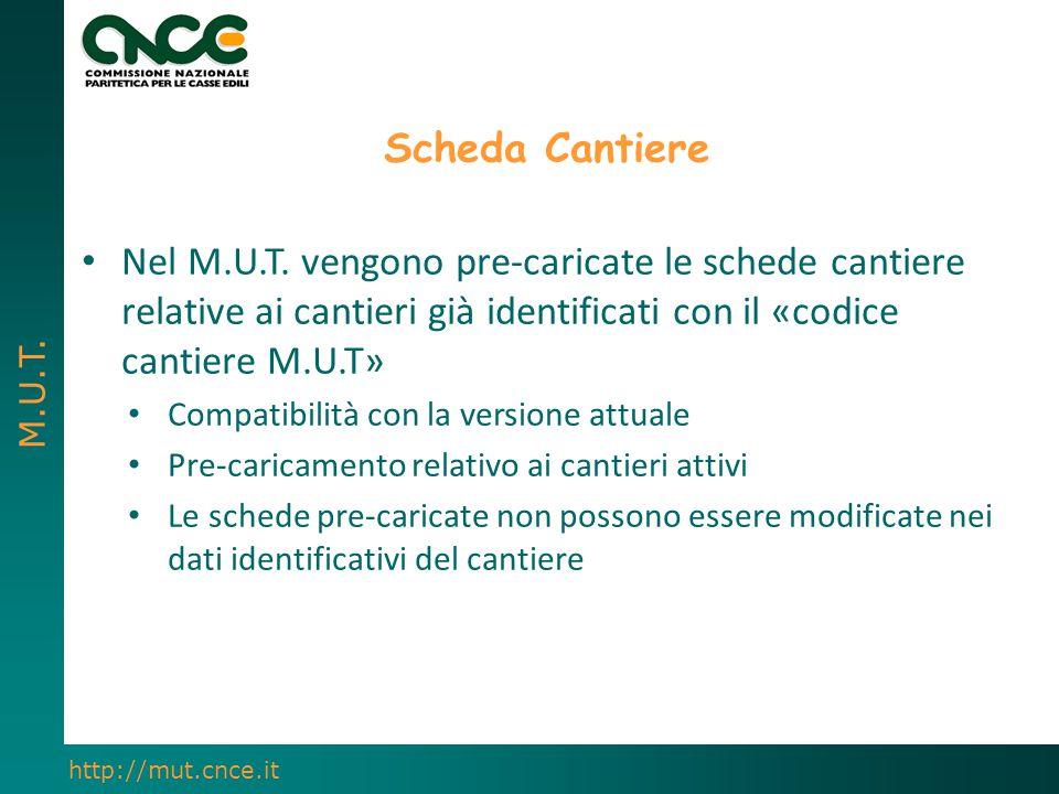 Scheda Cantiere Nel M.U.T. vengono pre-caricate le schede cantiere relative ai cantieri già identificati con il «codice cantiere M.U.T»