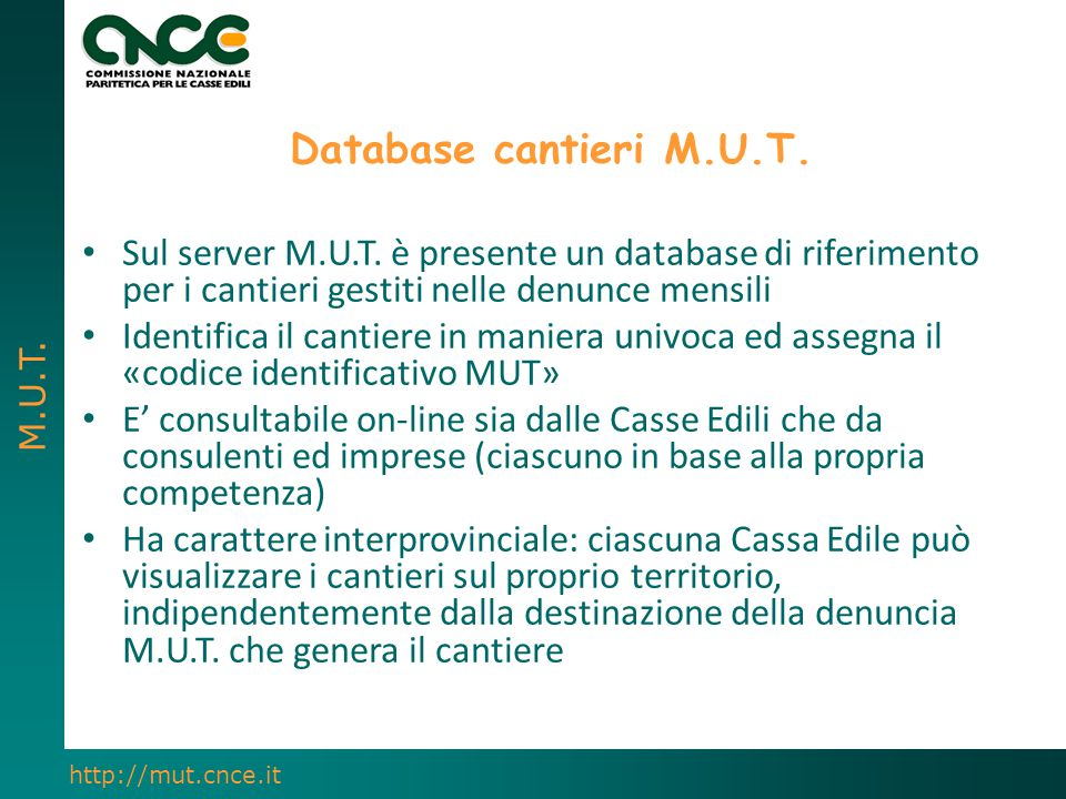 Database cantieri M.U.T. Sul server M.U.T. è presente un database di riferimento per i cantieri gestiti nelle denunce mensili.