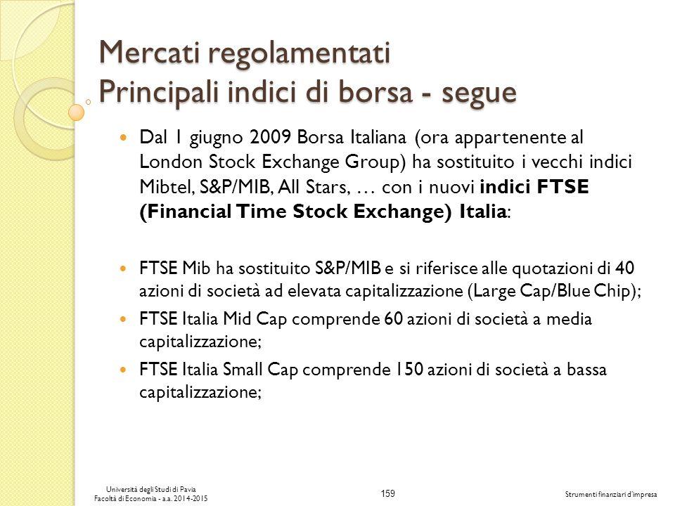 Mercati regolamentati Principali indici di borsa - segue