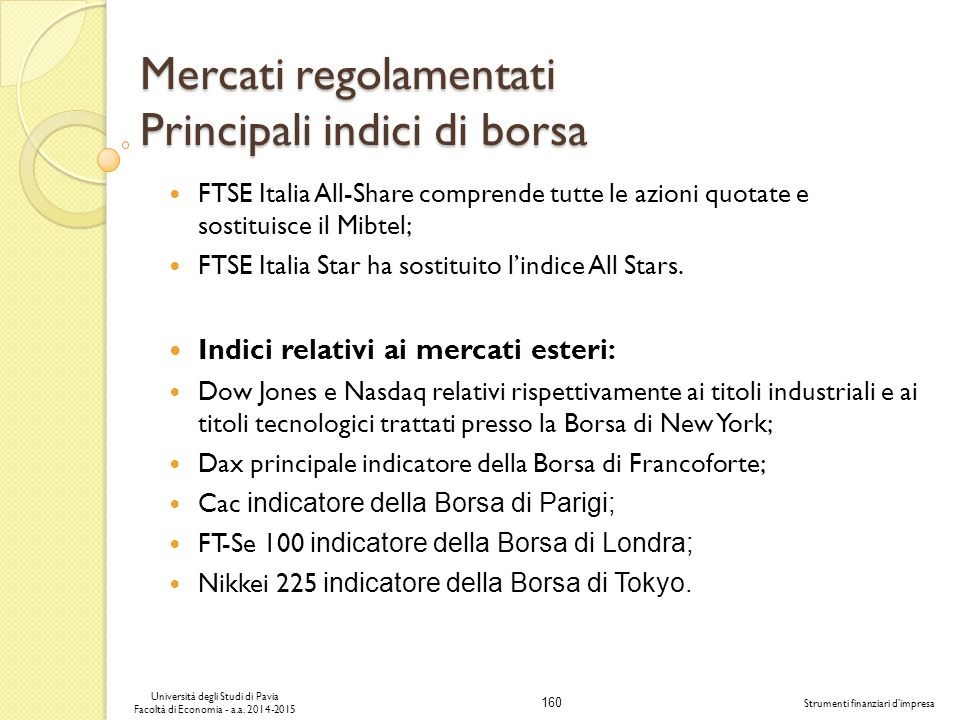 Mercati regolamentati Principali indici di borsa