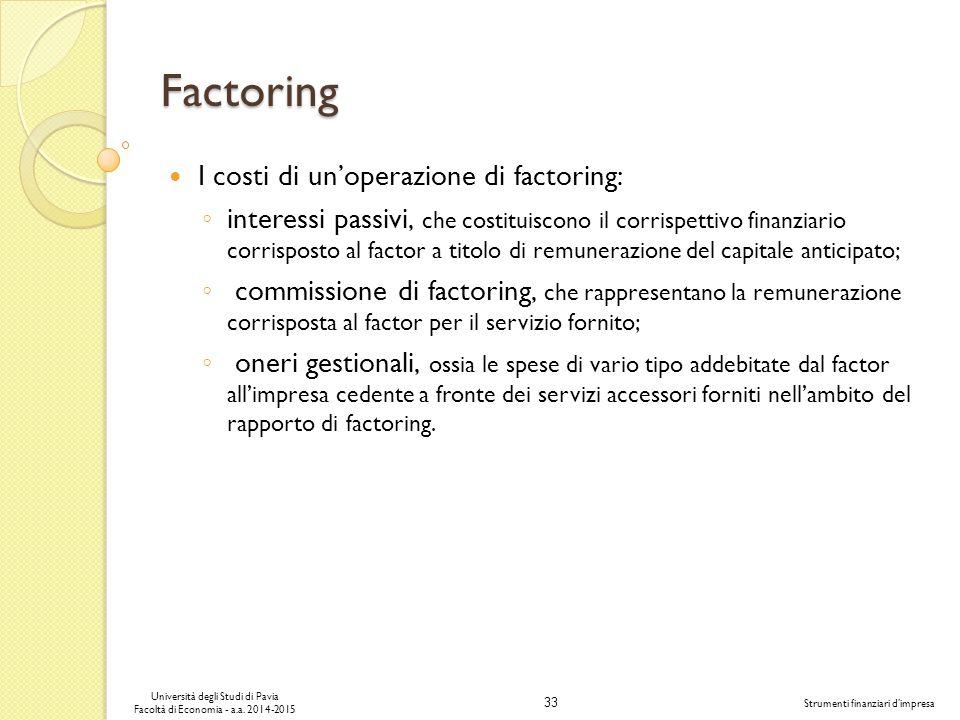Factoring I costi di un'operazione di factoring: