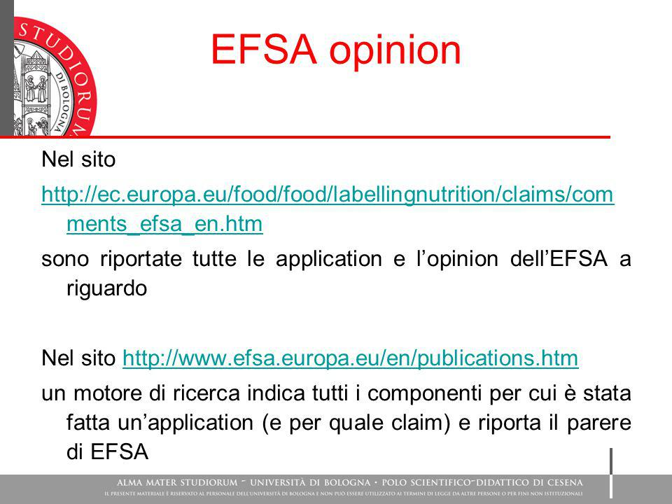 EFSA opinion Nel sito. http://ec.europa.eu/food/food/labellingnutrition/claims/comments_efsa_en.htm.