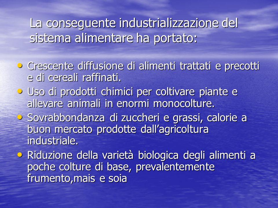 La conseguente industrializzazione del sistema alimentare ha portato: