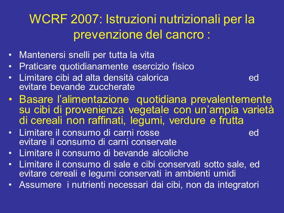 WCRF 2007: Istruzioni nutrizionali per la prevenzione del cancro :