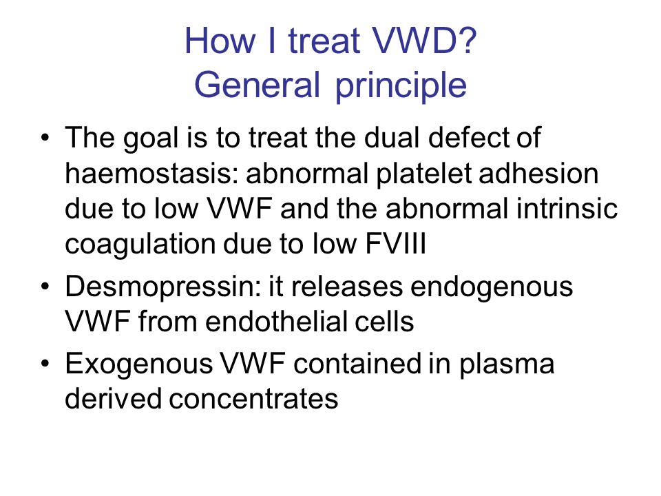How I treat VWD General principle