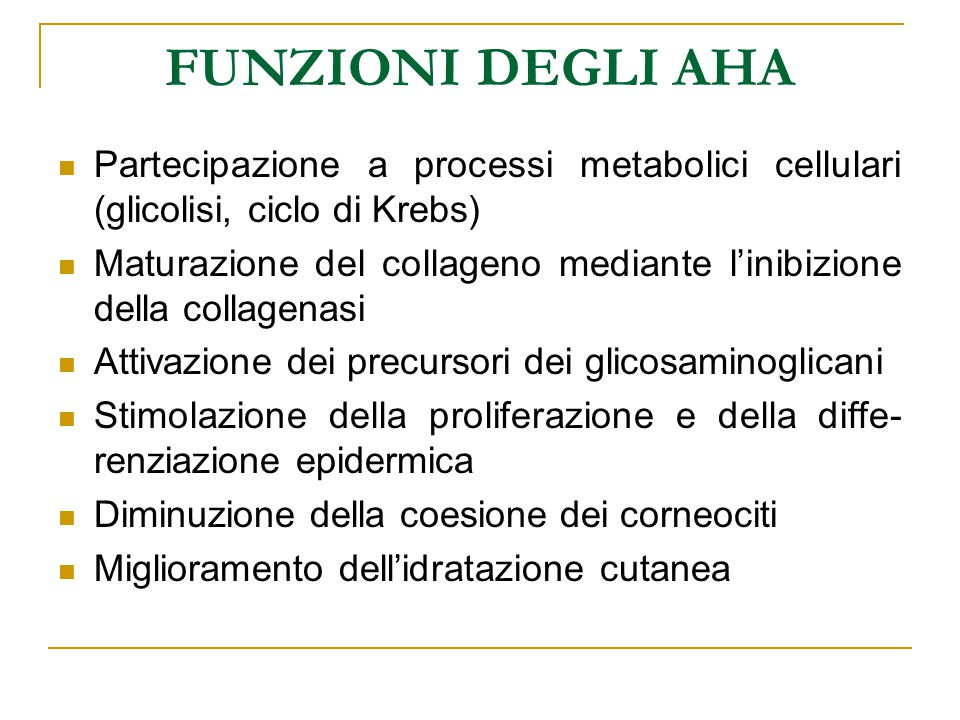 FUNZIONI DEGLI AHA Partecipazione a processi metabolici cellulari (glicolisi, ciclo di Krebs)
