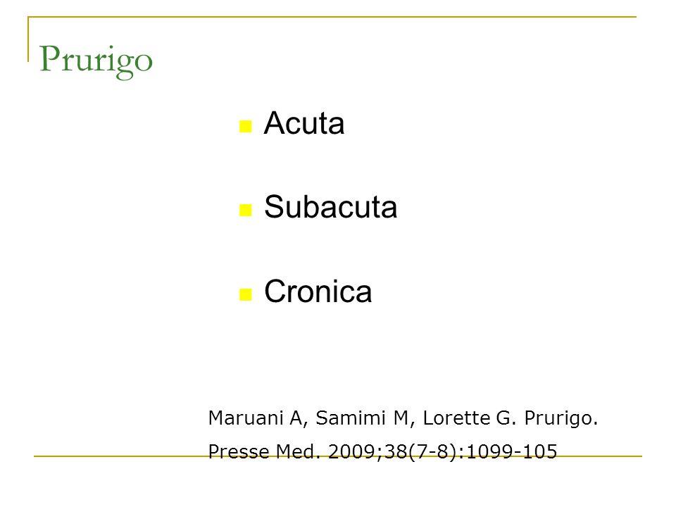 Prurigo Acuta Subacuta Cronica
