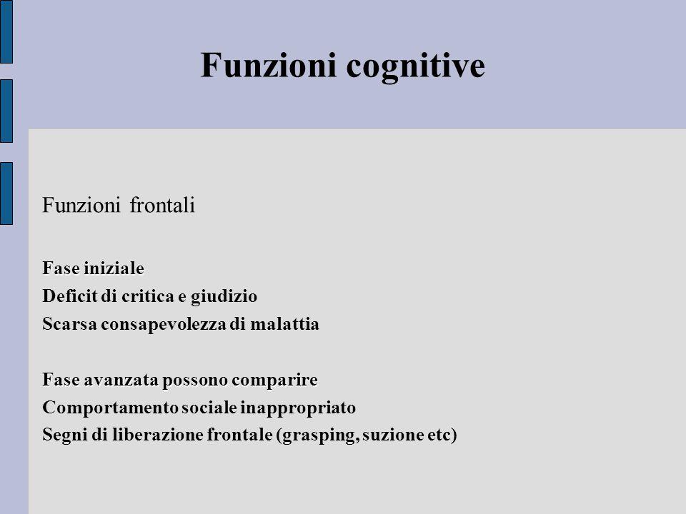 Funzioni cognitive Funzioni frontali Fase iniziale